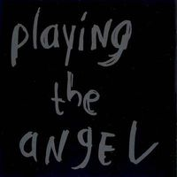 Playing The Angel, Playing The Angel