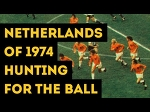 NETHERLANDS OF 1974 HUNTING FOR THE BALL   The hard pressing of Total Football