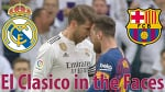 El Clasico in the Faces / Real vs Barcelona / La Liga / Match day 26 / 02 Mar 19