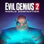 Evil Genius 2: World Domination
