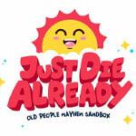 Just Die Already