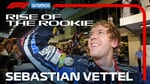 Sebastian Vettel: The Story So Far | Rise of the Rookie presented by Aramco