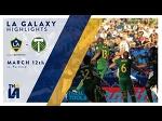 HIGHLIGHTS: LA Galaxy vs. Portland Timbers | March 12, 2017