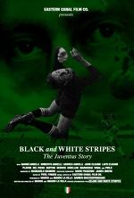 «Белые и черные полосы: История Ювентуса» (Black and White Stripes: The Juventus Story, 2016)