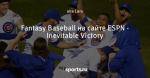 Fantasy Baseball на сайте ESPN - Inevitable Victory