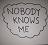 nobodyknowsme
