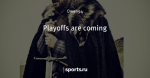 Playoffs are coming