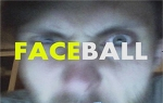 FACEBALL, FACEBALL