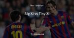 Big XI vs Tiny XI