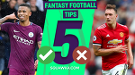 Five to pick and three to avoid: Fantasy Football tips for gameweek 7