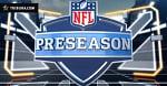 NFL PreSeason. Почему стоит следить за предсезонными играми НФЛ
